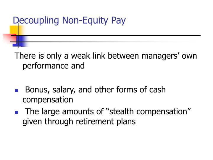Decoupling Non-Equity Pay