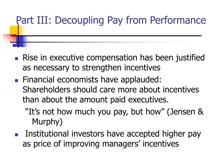 Part III: Decoupling Pay from Performance