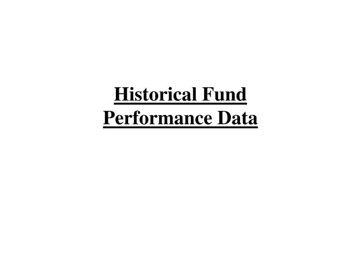 Historical Fund Performance Data