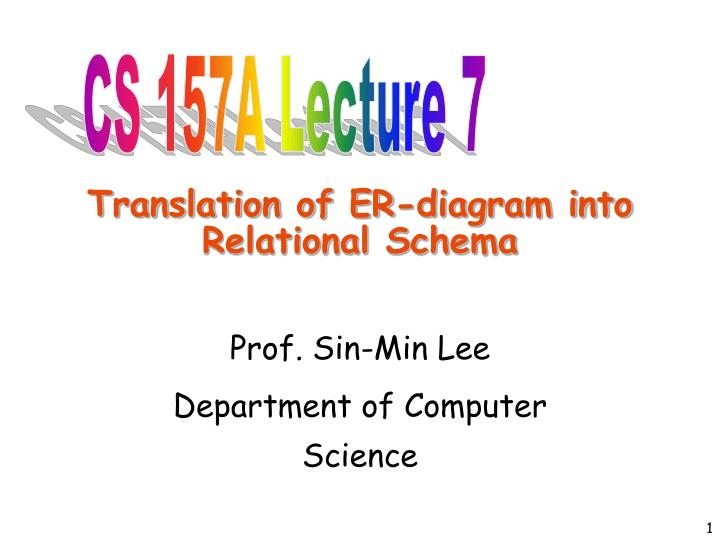 Ppt translation of er diagram into relational schema powerpoint cs 157a lecture 7 ccuart Gallery