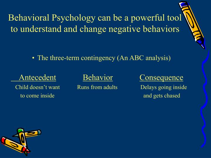 Behavioral Psychology can be a powerful tool to understand and change negative behaviors