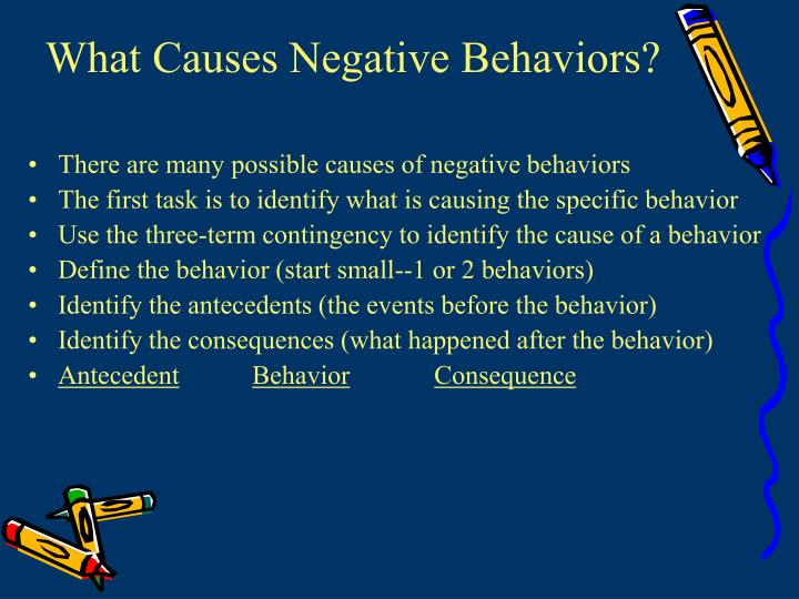 What Causes Negative Behaviors?