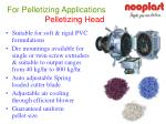 for pelletizing applications pelletizing head
