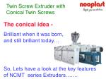 twin screw extruder with conical twin screws