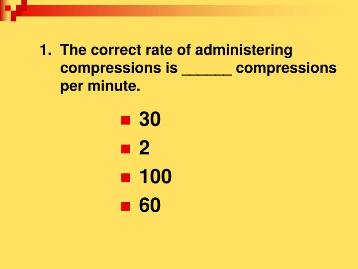 1.  The correct rate of administering