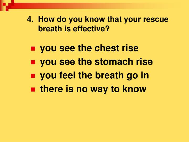 4.  How do you know that your rescue