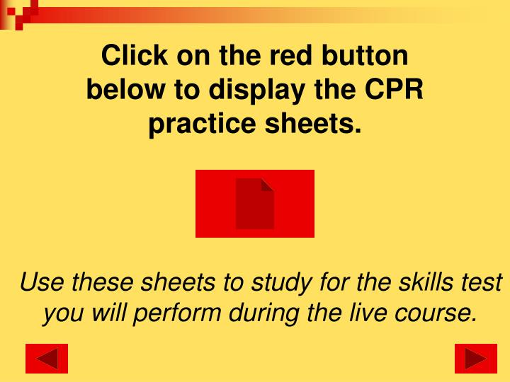 Click on the red button below to display the cpr practice sheets