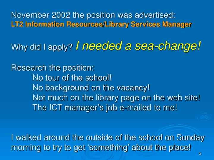 November 2002 the position was advertised: