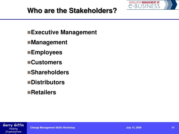 Who are the Stakeholders?