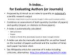 h index for evaluating authors or journals