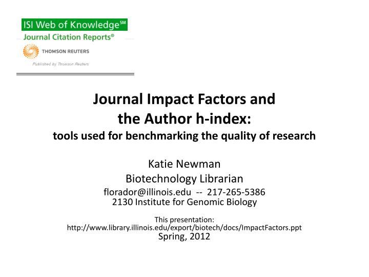 journal impact factors and the author h index tools used for benchmarking the quality of research n.