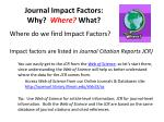 journal impact factors why where what1