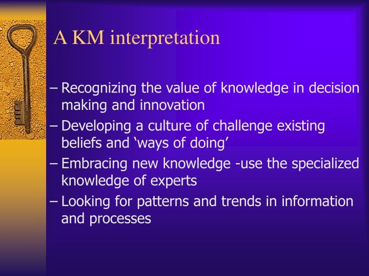 A KM interpretation