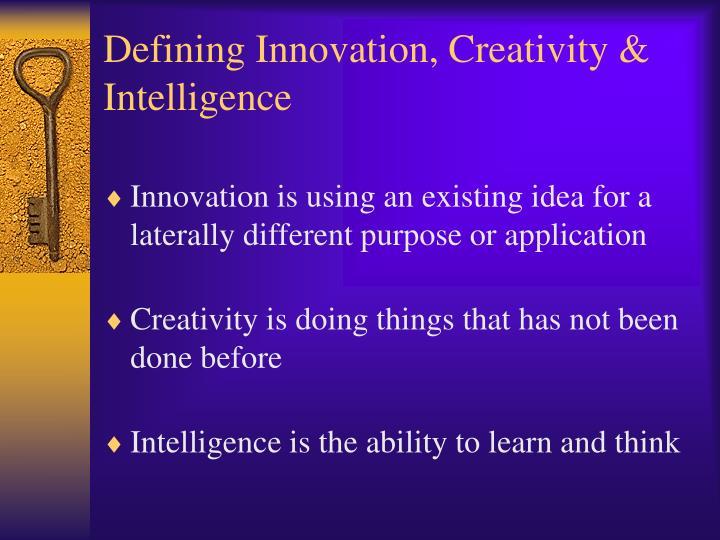Defining Innovation, Creativity & Intelligence