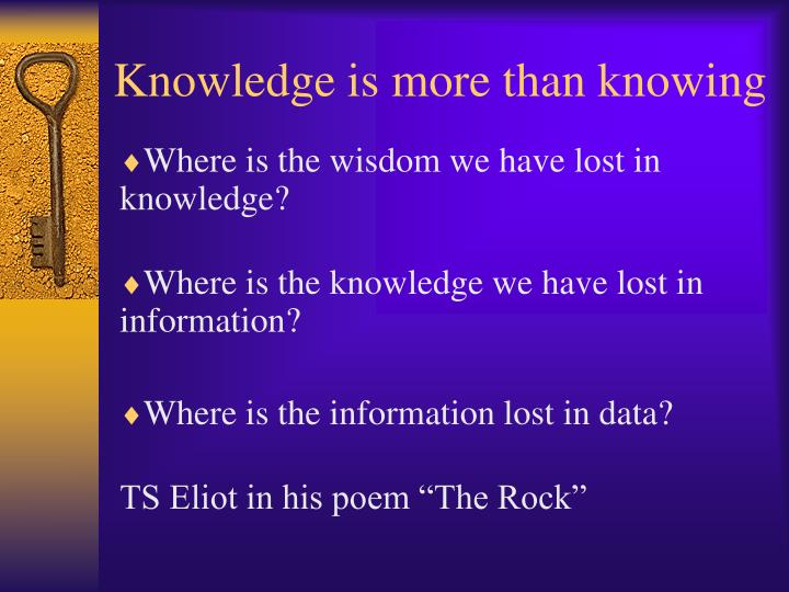 Knowledge is more than knowing