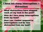 i have too many interruptions distractions