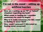 i m not in the mood setting up artificial barriers