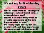 it s not my fault blaming others