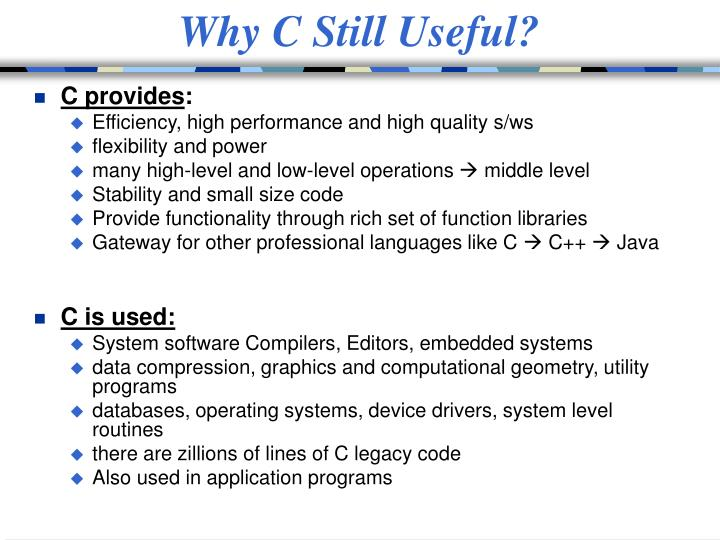 Why C Still Useful?