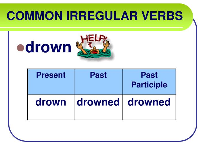 COMMON IRREGULAR VERBS