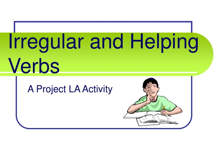 Irregular and helping verbs