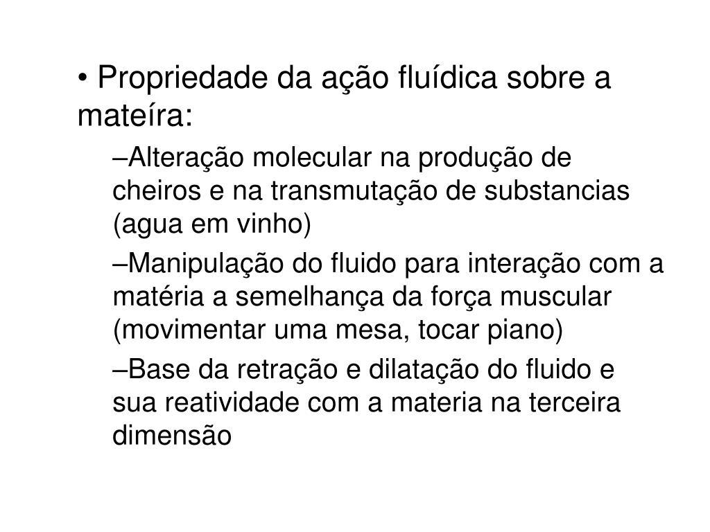 Propriedade da ação fluídica sobre a mateíra: