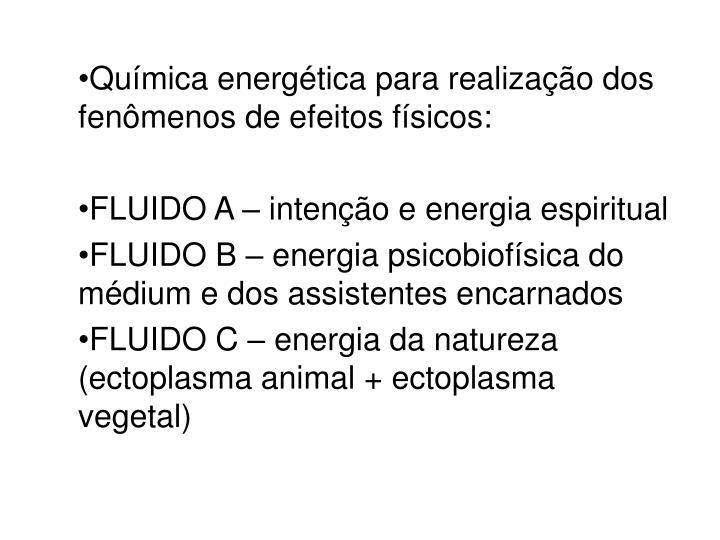 Química energética para realização dos fenômenos de efeitos físicos: