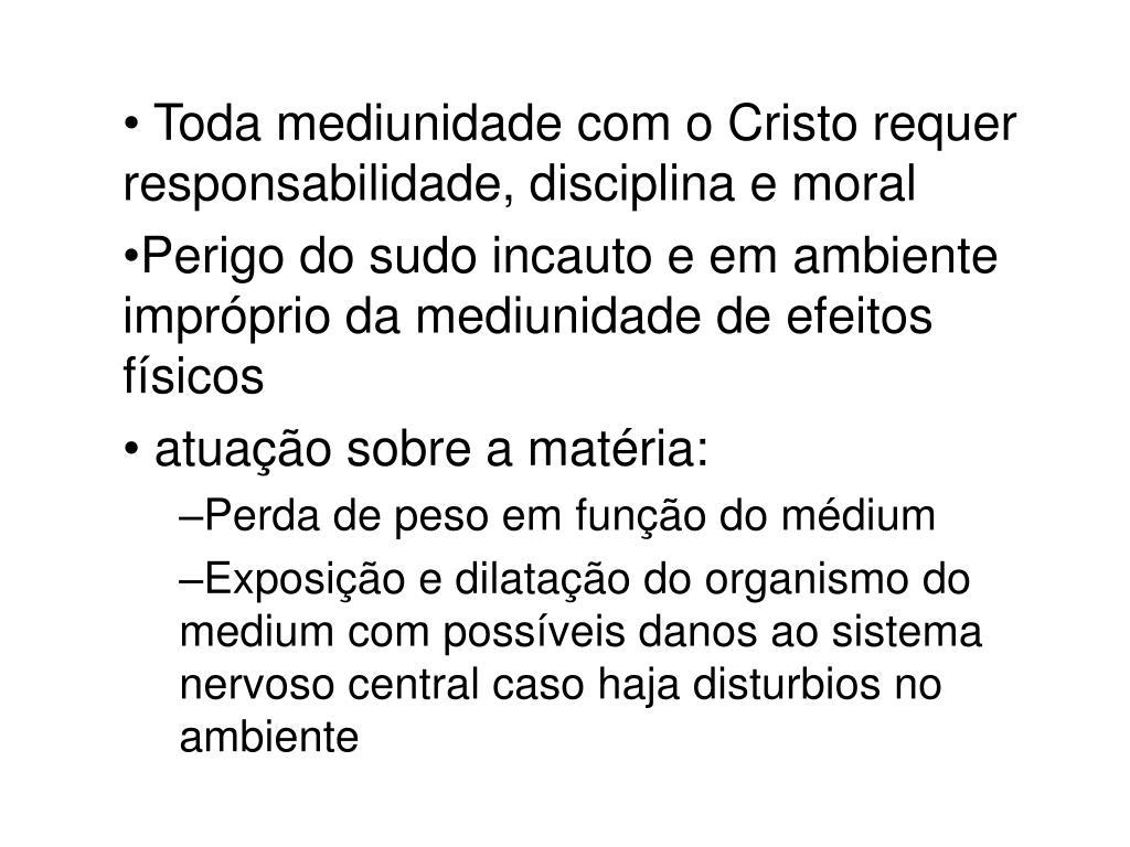 Toda mediunidade com o Cristo requer responsabilidade, disciplina e moral