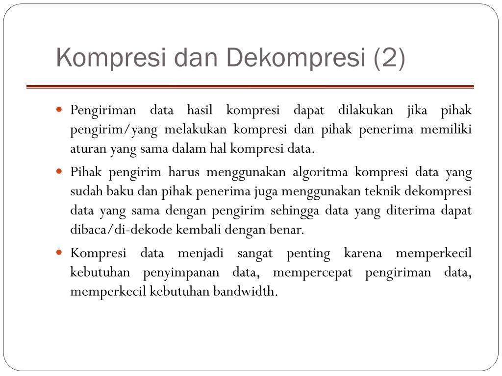 Kompresi dan Dekompresi (2)