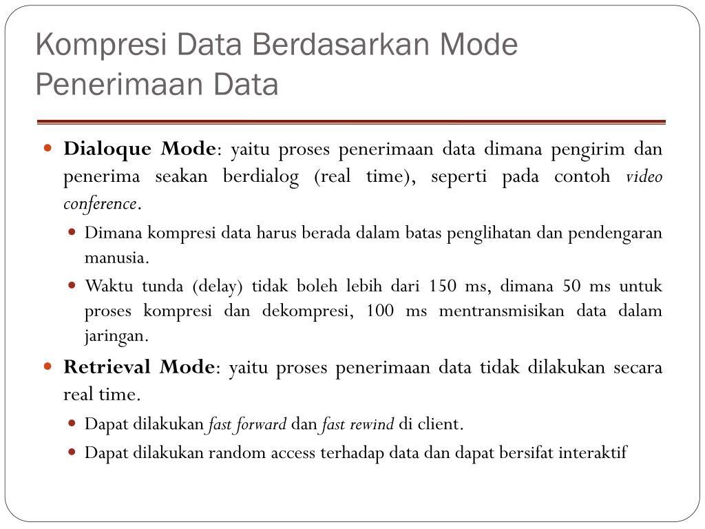 Kompresi Data Berdasarkan Mode Penerimaan Data