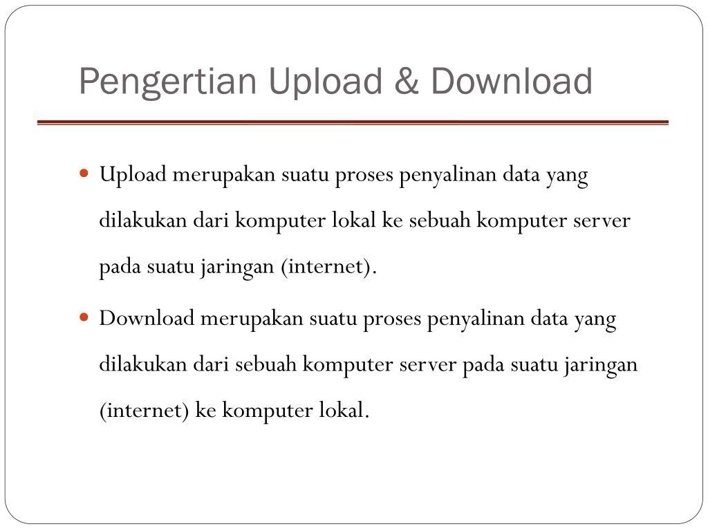 Pengertian Upload & Download