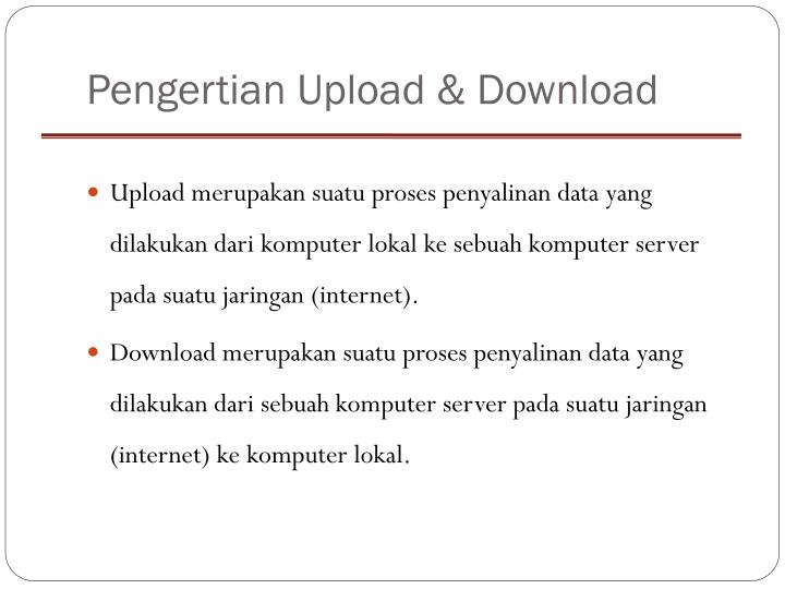 Pengertian upload download