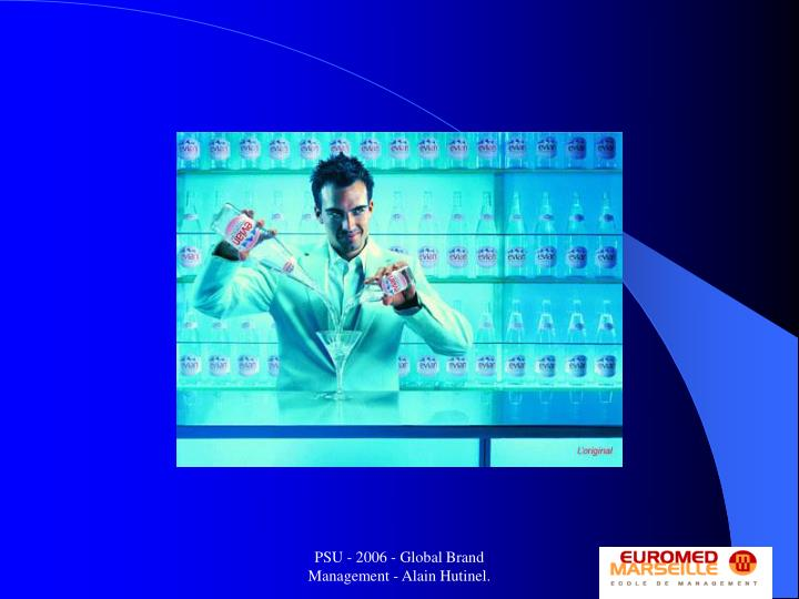 PSU - 2006 - Global Brand Management - Alain Hutinel.