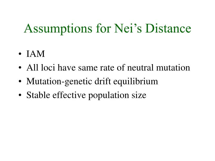 Assumptions for Nei's Distance