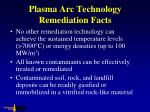 plasma arc technology remediation facts
