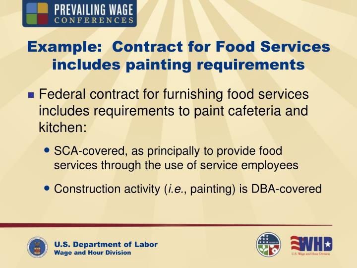 Example:  Contract for Food Services includes painting requirements