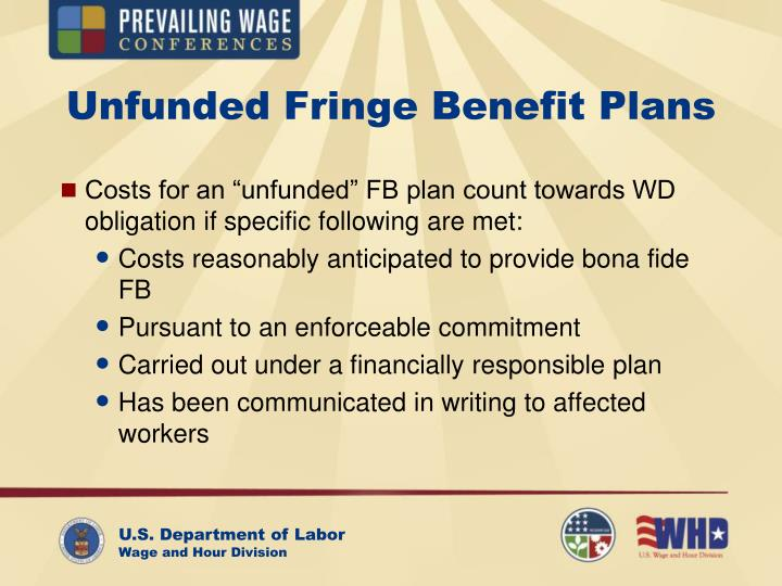 Unfunded Fringe Benefit Plans
