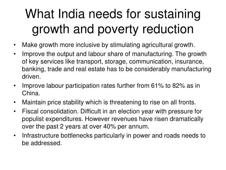 What India needs for sustaining growth and poverty reduction