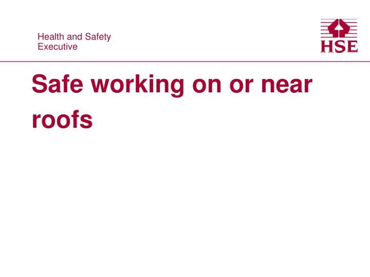 safe working on or near roofs n.