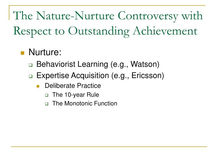 The Nature-Nurture Controversy with Respect to Outstanding Achievement