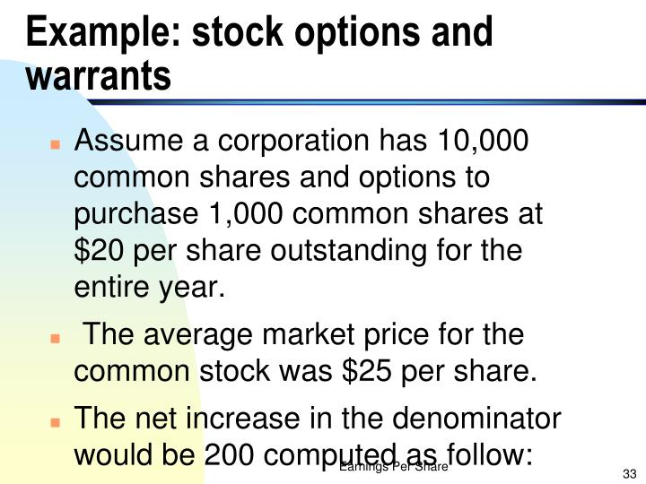 Example: stock options and warrants