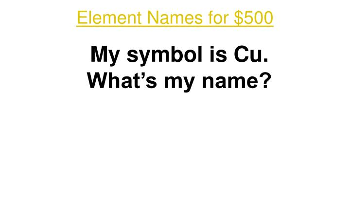 Element Names for $500