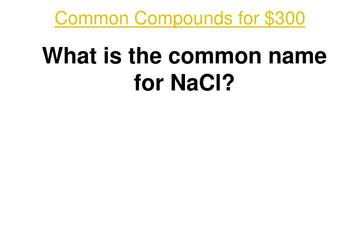 Common Compounds for $300