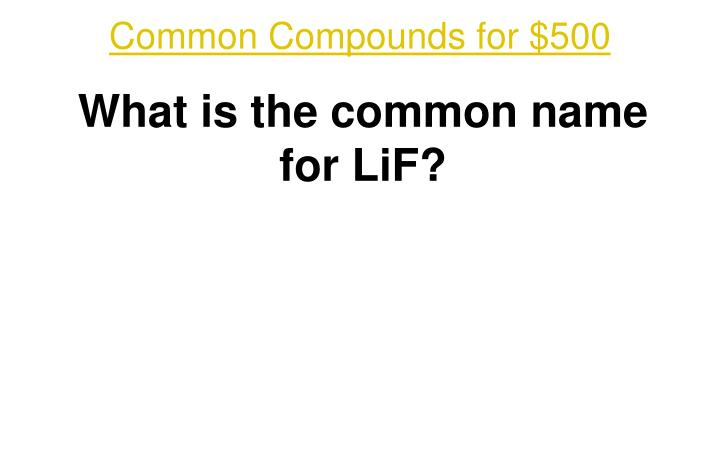 Common Compounds for $500