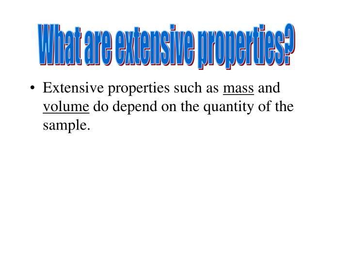 What are extensive properties?