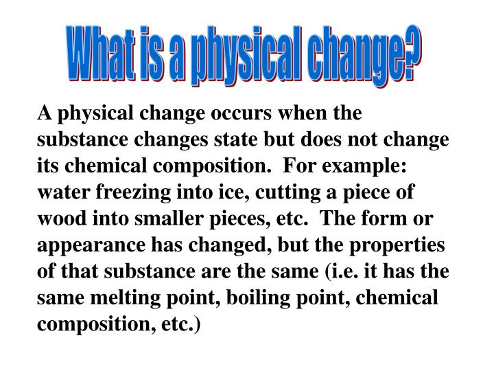 What is a physical change?