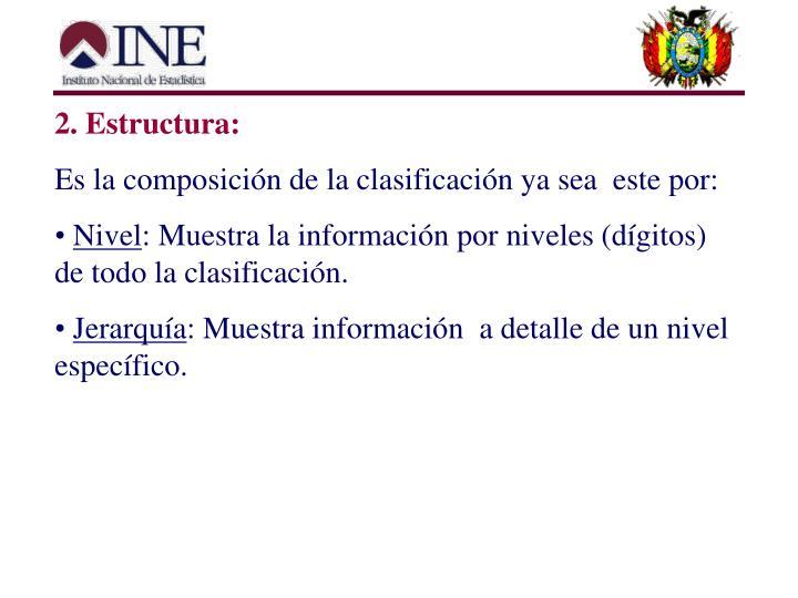 2. Estructura:
