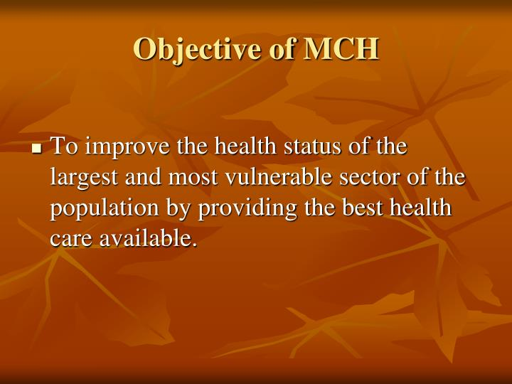 Objective of MCH