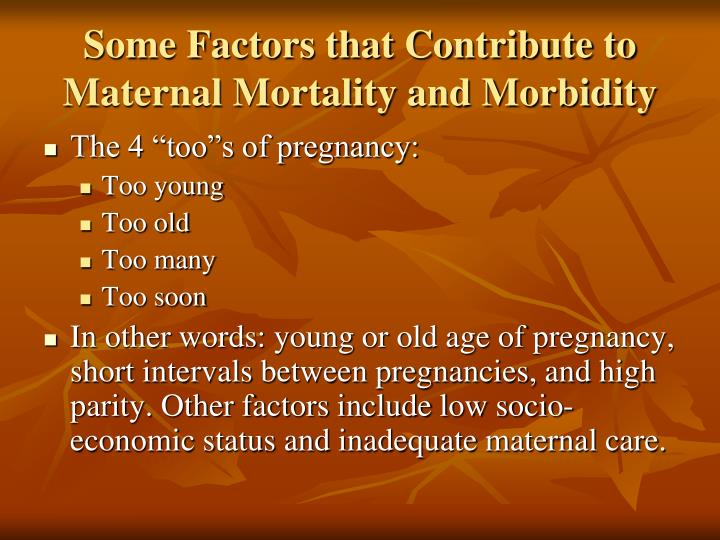 Some Factors that Contribute to Maternal Mortality and Morbidity