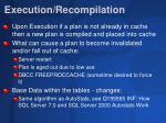 execution recompilation